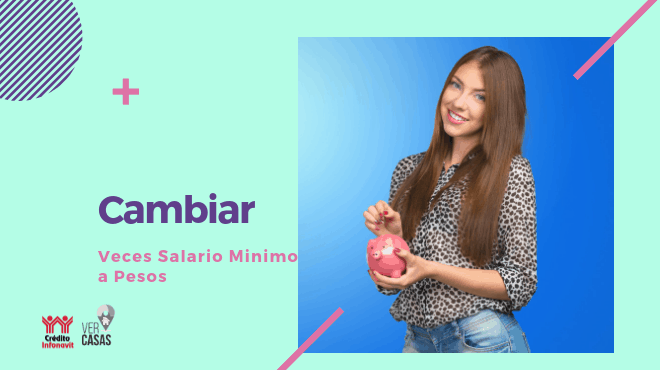 cambiar veces salario minimo a pesos
